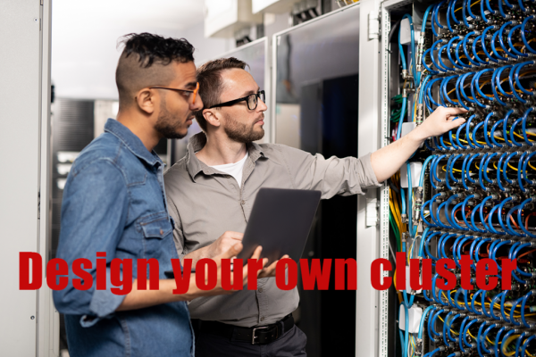 Design your own cluster 1